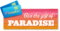 Give the Gift of Paradise